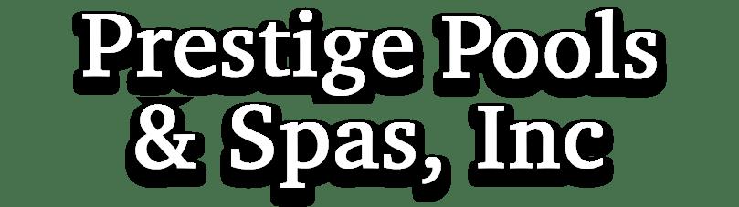 Prestige Pools and Spas, Inc